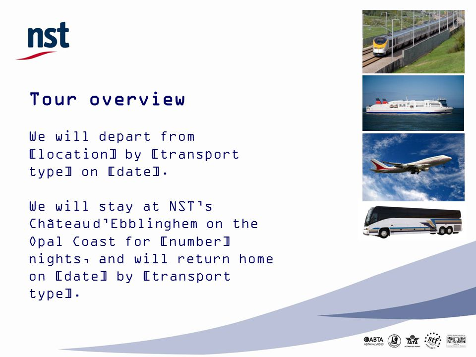 Tour overview We will depart from [location] by [transport type] on [date].